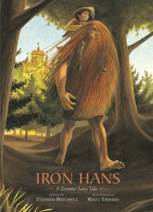 <em>Iron Hans</em><br>Stephen Mitchell<br>& Matt Tavares